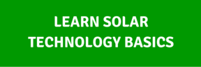 LEARN SOLAR TECH BASICS