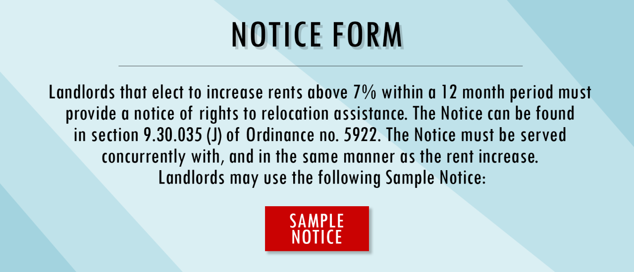 Click here for a copy of a notice that must be provided by Landlords when they elect to increase rents above 7% within a 12 month period.