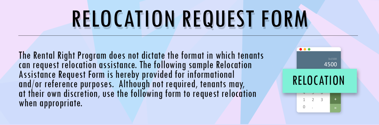 Click Here for a copy of the optional Request From that tenants can use to request relocation when applicable.